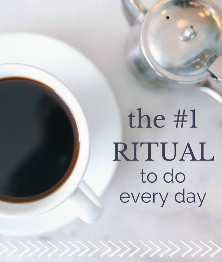 the #1 ritual to do every day