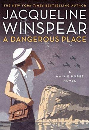 A Dangerous Place: A Maisie Dobbs Novel