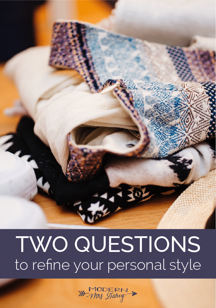 Two questions to refine your personal style | Modern Mrs. Darcy