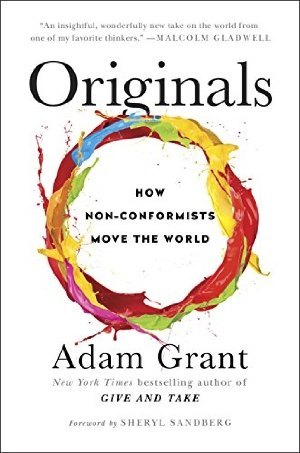 Originals: How Non-Comformists Move the World