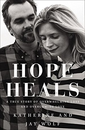 Hope Heals: A True Story of Overwhelming Loss and Overcoming Love