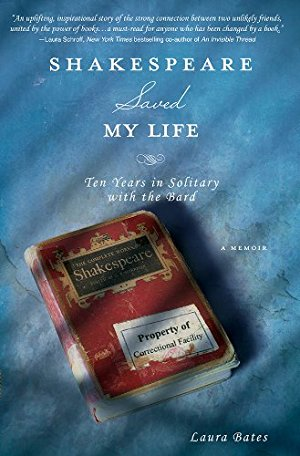 Shakespeare Saved My Life: An Uplifting Memoir for Anyone Who Has Been Changed by a Book
