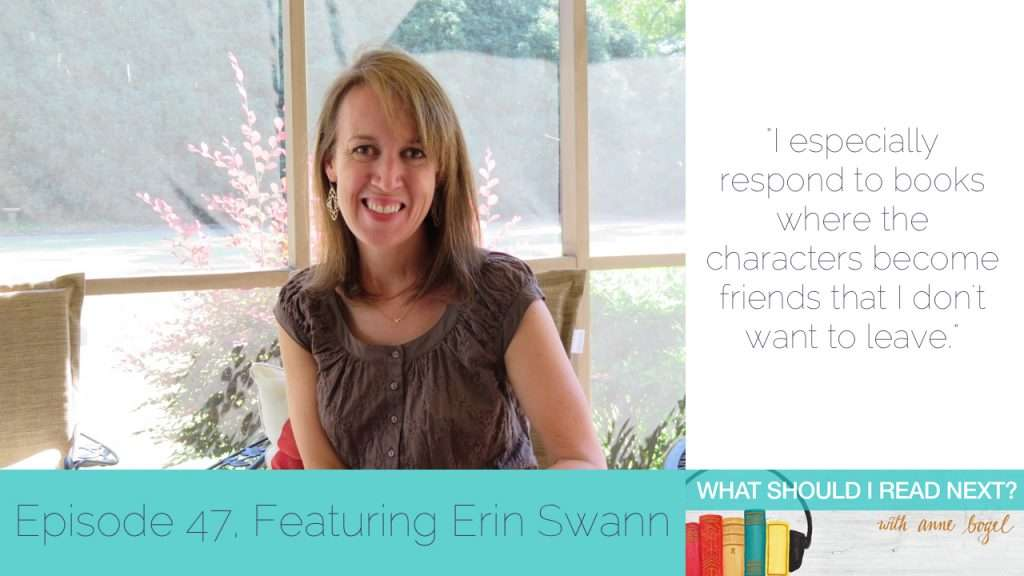 """What Should I Read Next #47: Needing books, with a capital """"N"""" with Erin Swann"""