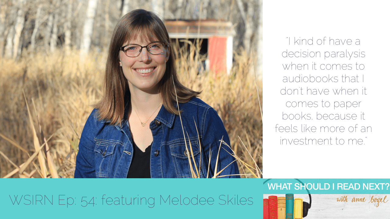 What Should I Read Next #54: What Should I LISTEN TO Next? with Melodee Skiles
