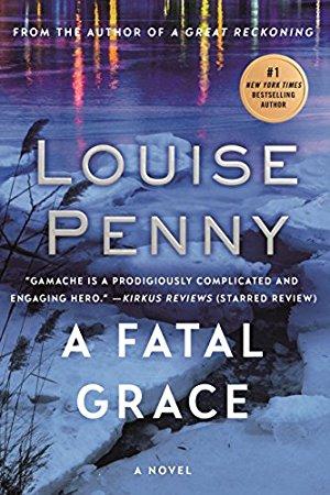 A Fatal Grace: A Chief Inspector Gamache Novel (A Chief Inspector Gamache Mystery Book)