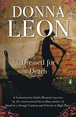 Dressed for Death (A Commissario Guido Brunetti Mysteries)