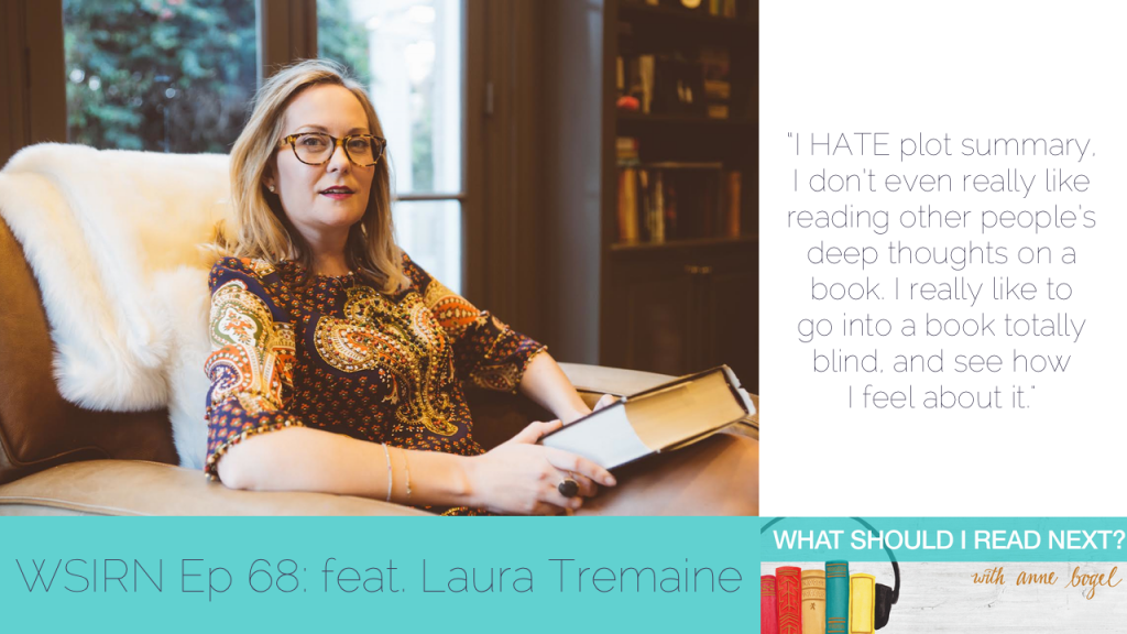 What Should I Read Next #68: Plot summaries are the worst with Laura Tremaine