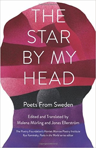 The Star By My Head: Poets from Sweden (Poets in the World)