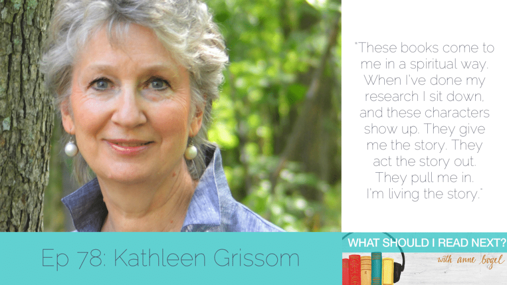 What Should I Read Next #78: Super-relevant (and super-enjoyable) fiction for our time with Kathleen Grissom