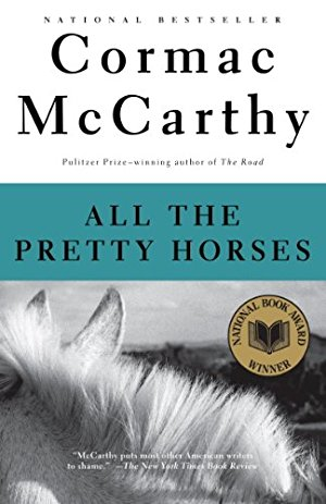 All the Pretty Horses: Book 1 of The Border Trilogy