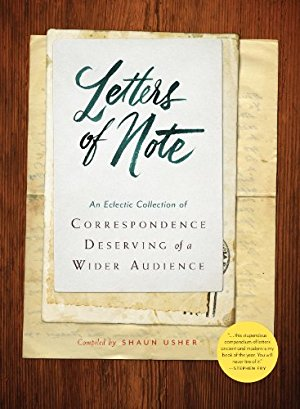Letters of Note: Volume 1: An Eclectic Collection of Correspondence Deserving of a Wider Audience