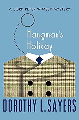 Hangman's Holiday (Lord Peter Wimsey Mysteries Book)