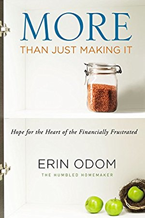 More Than Just Making It: Hope for the Heart of the Financially Frustrated