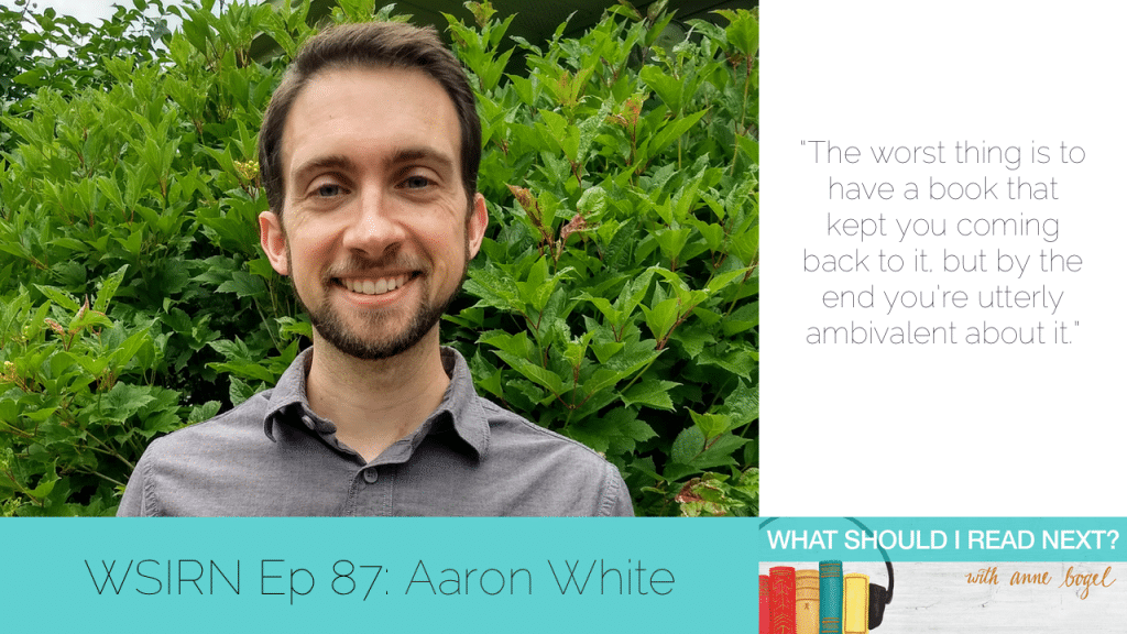 What Should I Read Next #87: Popcorn books, page-turning thrills, and reader regret with Aaron White