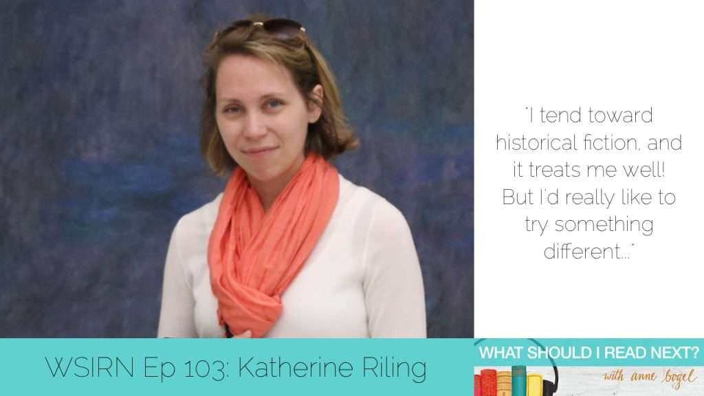What Should I Read Next #103: Accidental book theft and other bookworm crimes with Katherine Riling