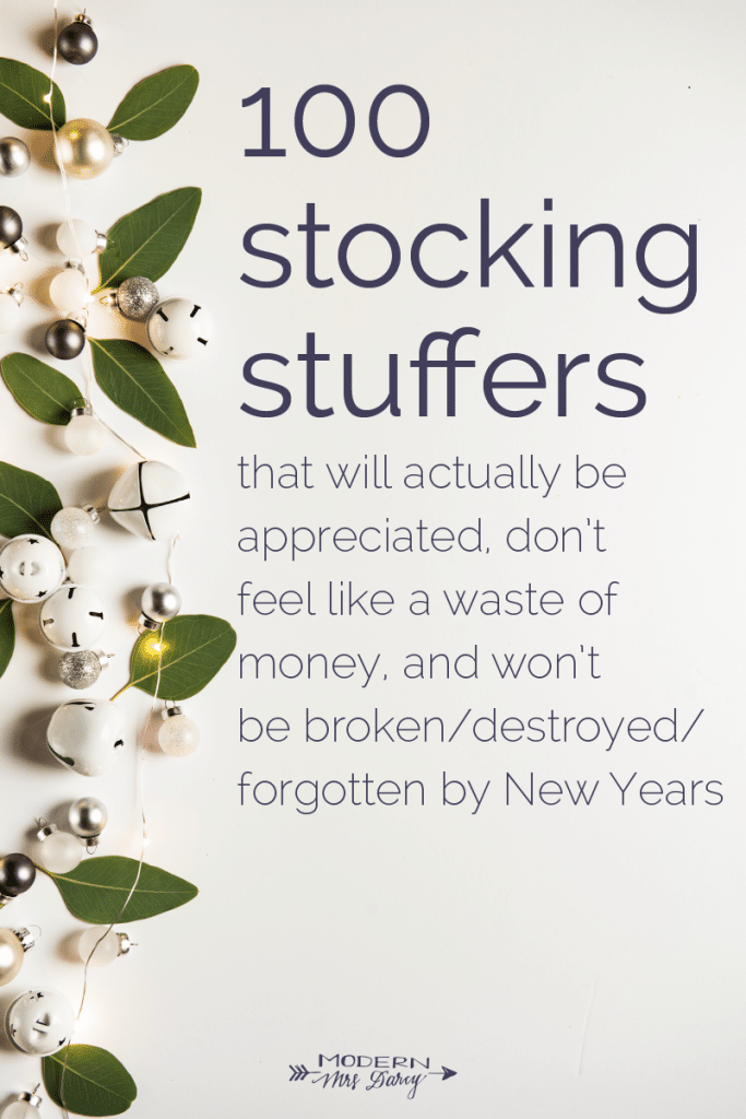 100 stocking stuffers that will actually be appreciated, don't feel like a waste of money, and won't be broken/destroyed/forgotten by New Years