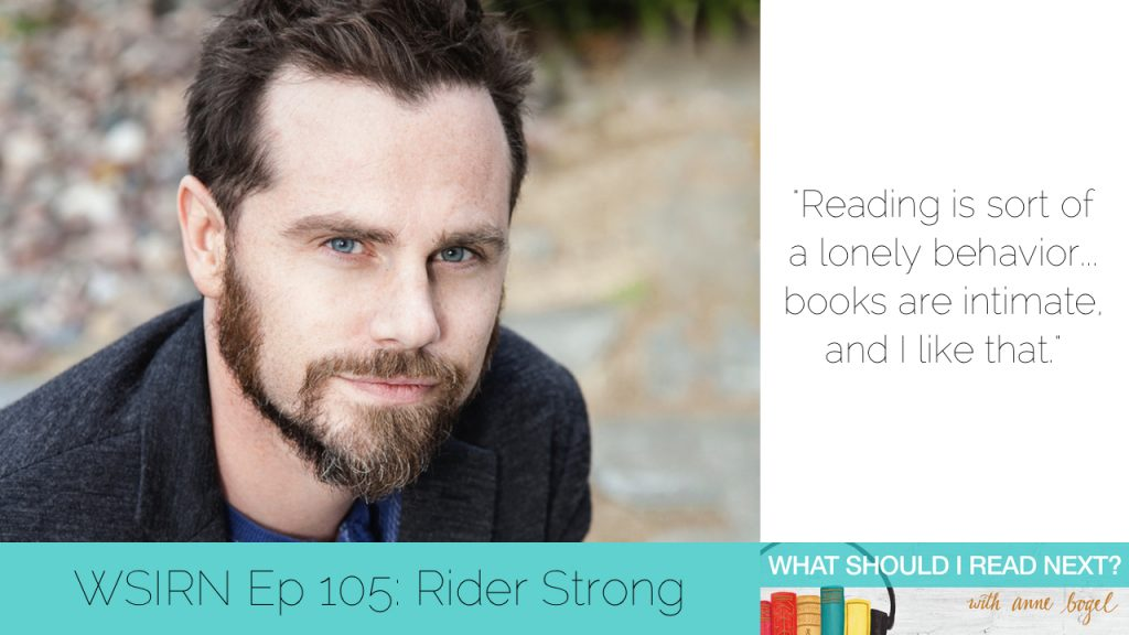 What Should I Read Next #105: Reading makes the whole day better with Rider Strong