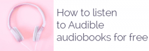 how to listen to Audible audiobooks for free