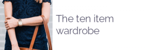 The ten item wardrobe