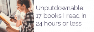 Unputdownable: 17 books I read in 24 hours or less