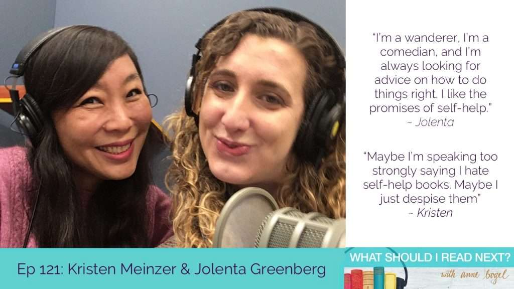 """What Should I Read Next #121: """"The Secret"""" to a great self help book with Kristen Meinzer and Jolenta Greenberg"""