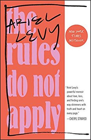 The Rules Do Not Apply: A Memoir