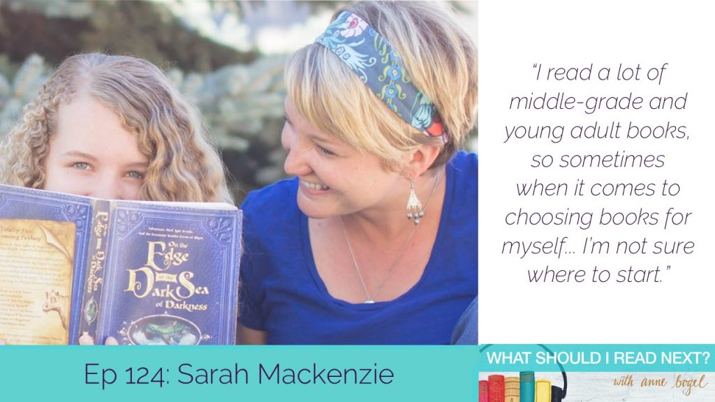 What Should I Read Next #124: The challenge of making your reading life your own with Sarah Mackenzie