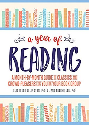 A Year of Reading: A Guide to Classics and Crowd-Pleasers for You or Your Book Group