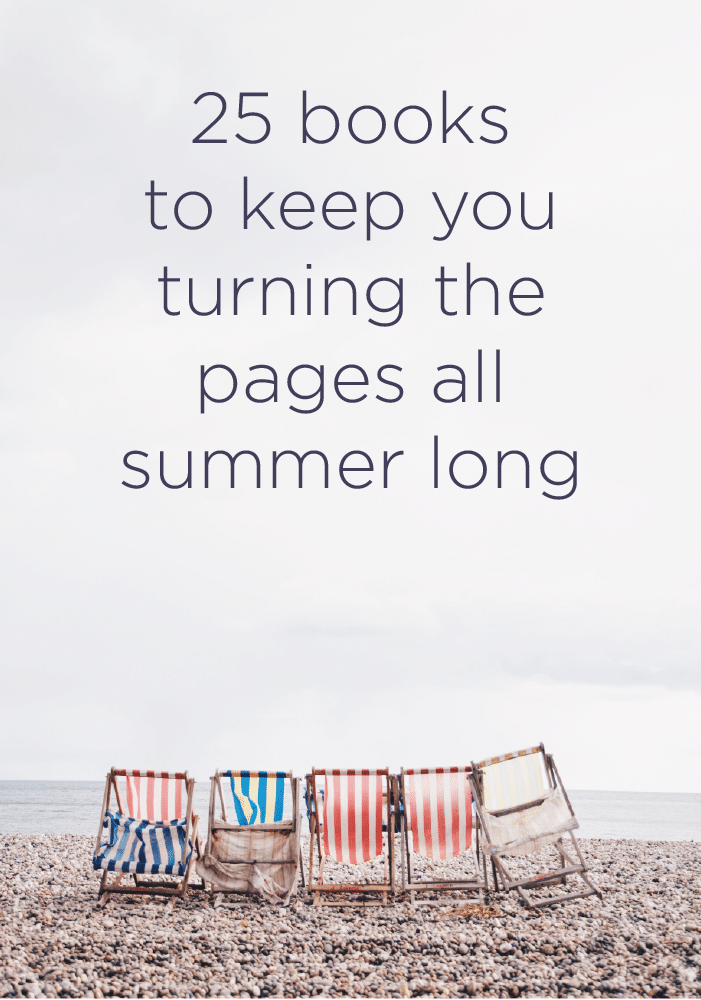25 books to keep you turning the pages all summer long