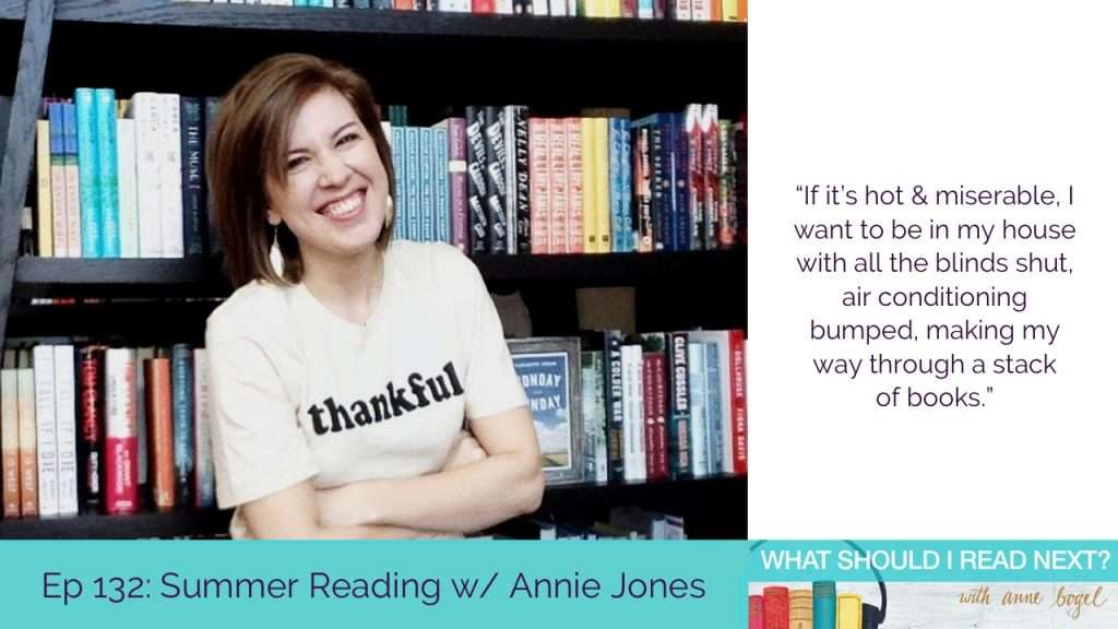 What Should I Read Next #132: The books we can't wait to read this summer with Annie Jones
