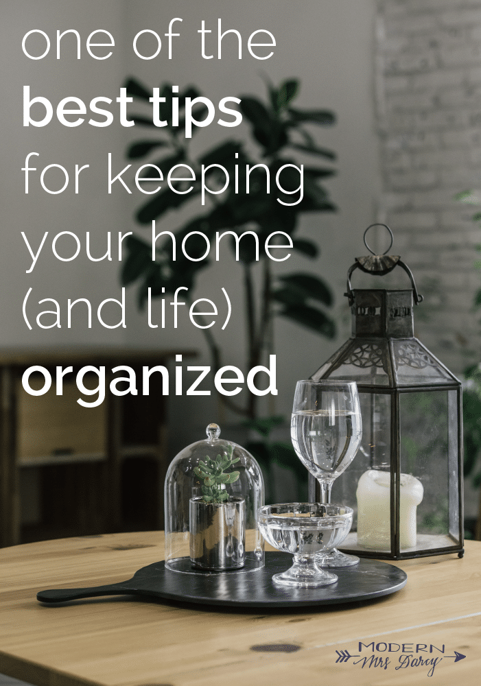 one of the best tips for keeping your home organized