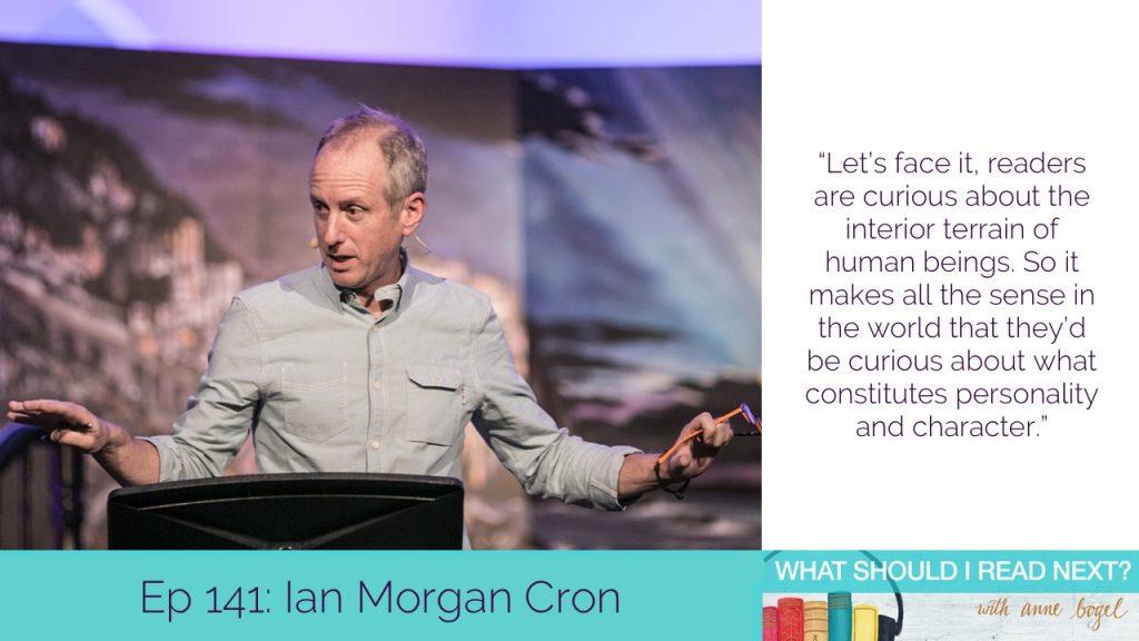 What Should I Read Next #141: Ian Morgan Cron