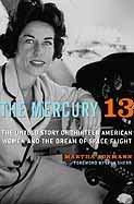 The Mercury 13: The Untold Story of Thirteen American Women and the Dream of Space Flight