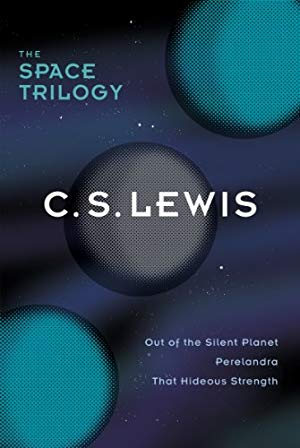 The Space Trilogy, Omnib: Out of the Silent Planet, Perelandra, That Hideous Strength