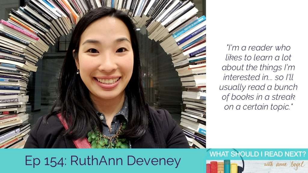 What Should I Read Next #154: Books so inspiring you might be afraid to read them with RuthAnn Deveney