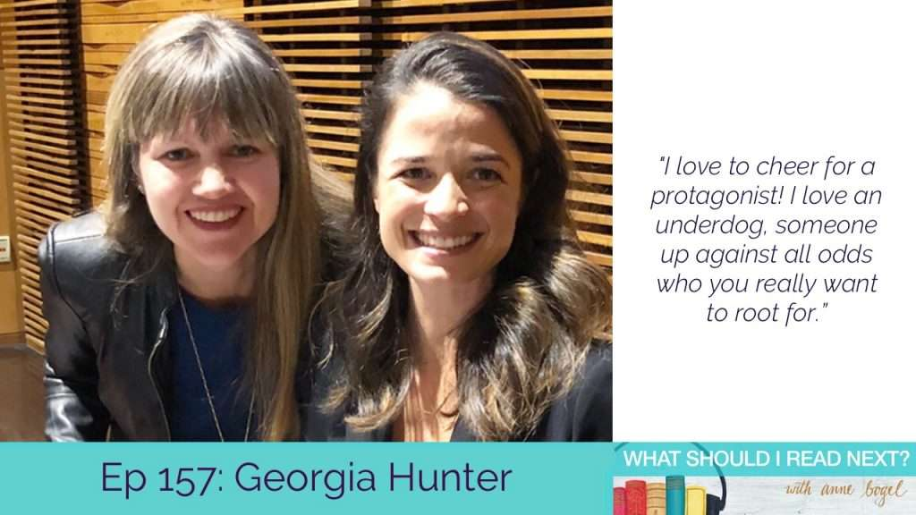What Should I Read Next #157: The stories behind the stories we love to read with Georgia Hunter