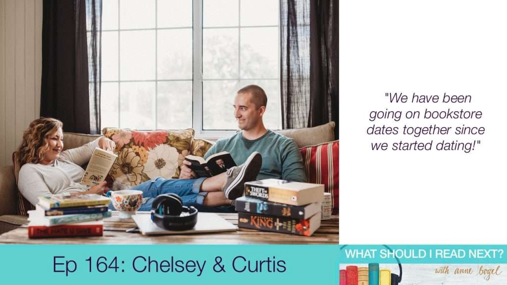 What Should I Read Next #164: The couple that reads together ... needs to find books they'll both LOVE with Chelsey and Curtis