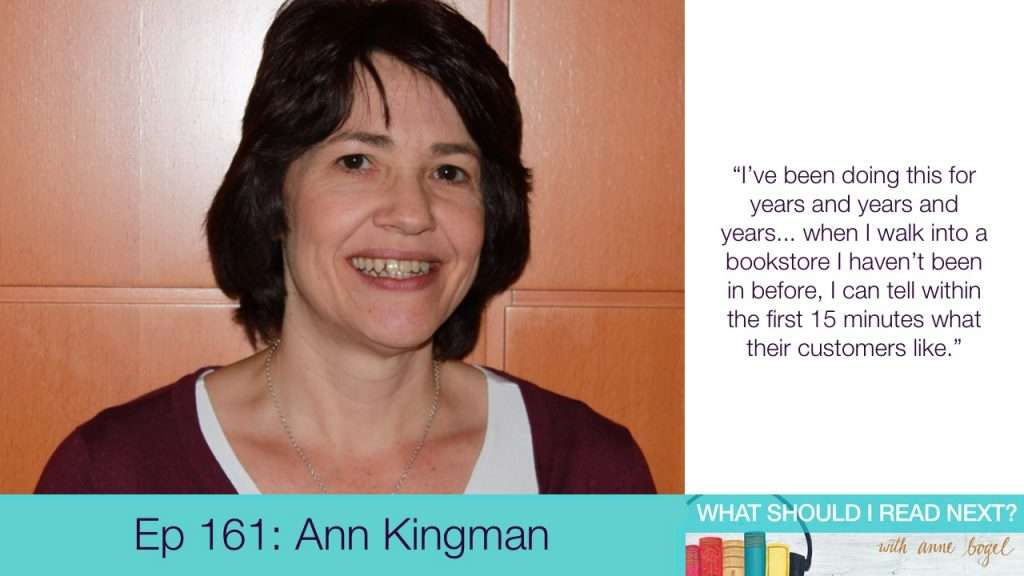 What Should I Read Next #161: Books on the Nightstand and on your wishlist with Ann Kingman