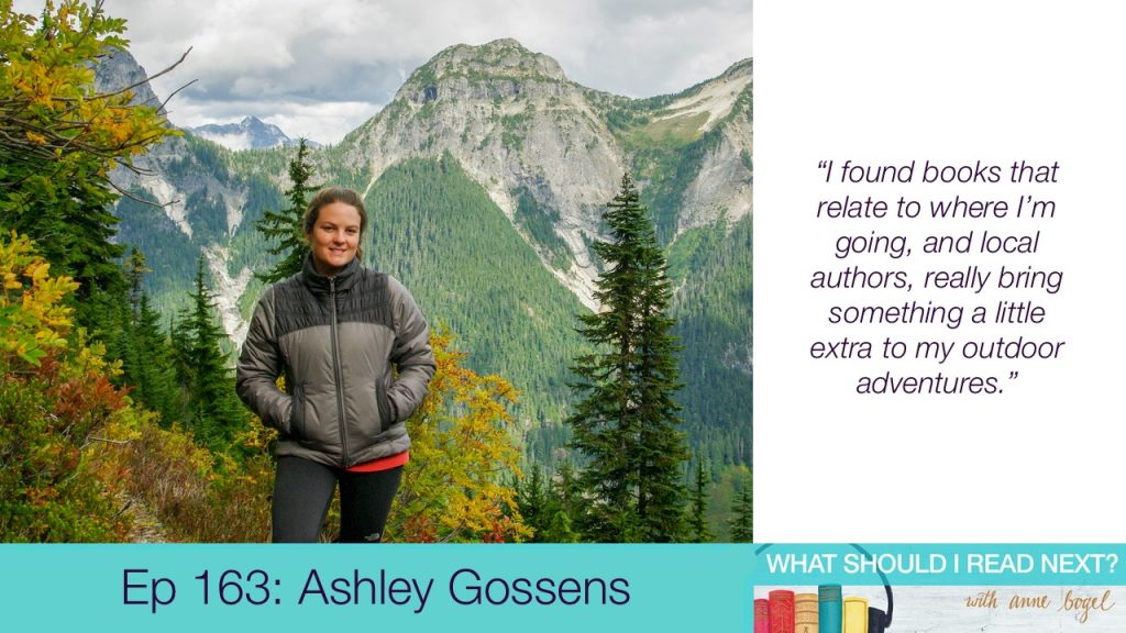 What Should I Read Next #163: Wonderful, wonder-filled reading in the great outdoors with Ashley Gossens