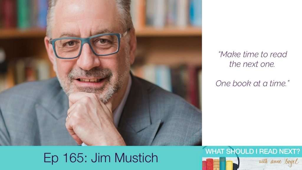 What Should I Read Next #165: 1000 Books to read before you die with Jim Mustich