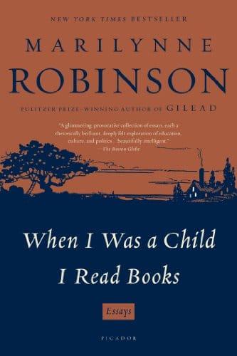 When I Was a Child I Read Books: Essays