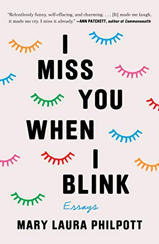 I Miss You When I Blink: Essays