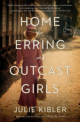 Home for Erring and Outcast Girls: A Novel