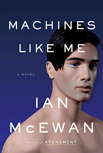 Machines Like Me: A Novel