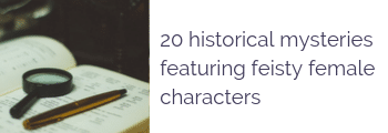20 historical mysteries featuring feisty female characters