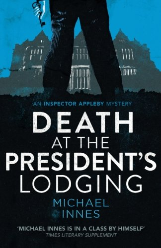 Death at the President's Lodging (The Inspector Appleby Mysteries)