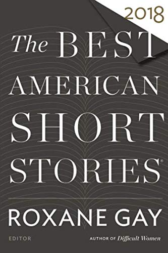 Best American Short Stories 2018 (The Best American Series)