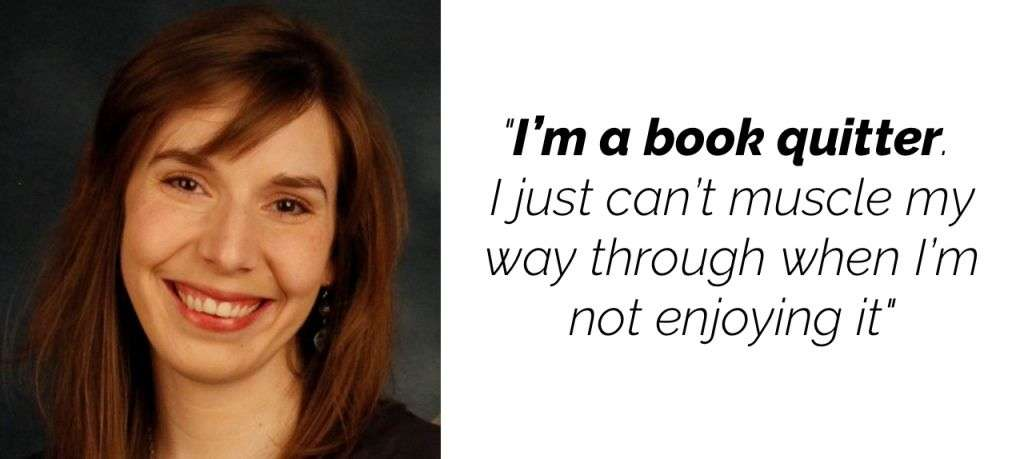 """Picture of a smiling woman with light skin and brown hair. Caption next to the photo reads """"I'm a book quitter. I just can't muscle my way through when I'm not enjoying it."""" WSIRN Episode 228: HELP: I can't stop quitting books"""