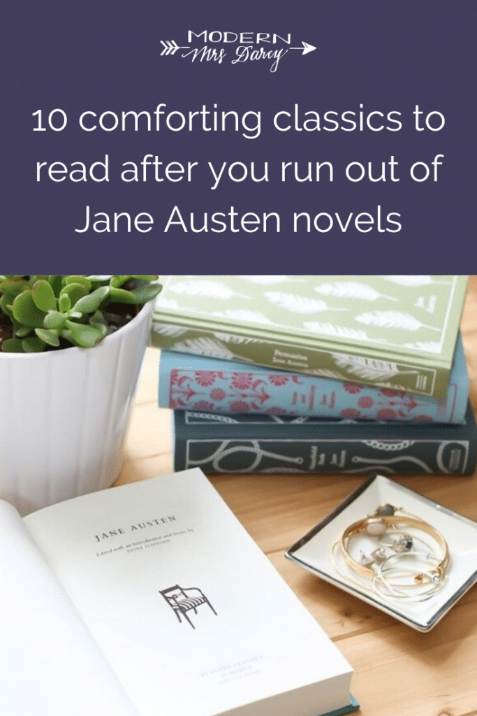 10 comforting classics to read after you run out of Jane Austen novels