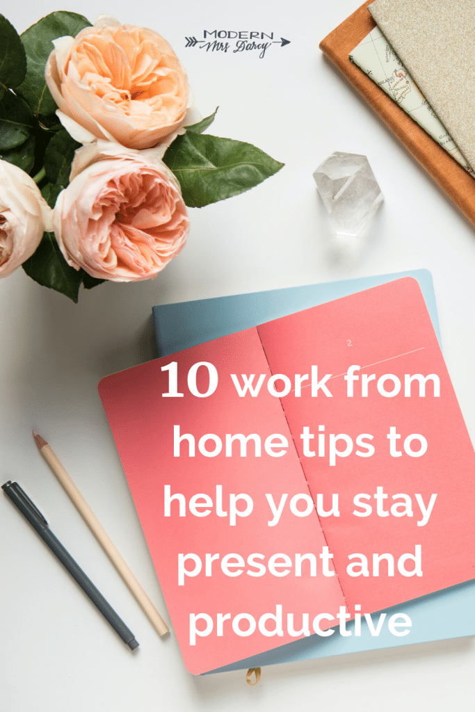 10 work from home tips to help you stay present and productive